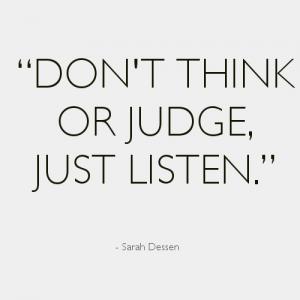 Dont-think-or-judge-just-listen-Sarah-Dessen